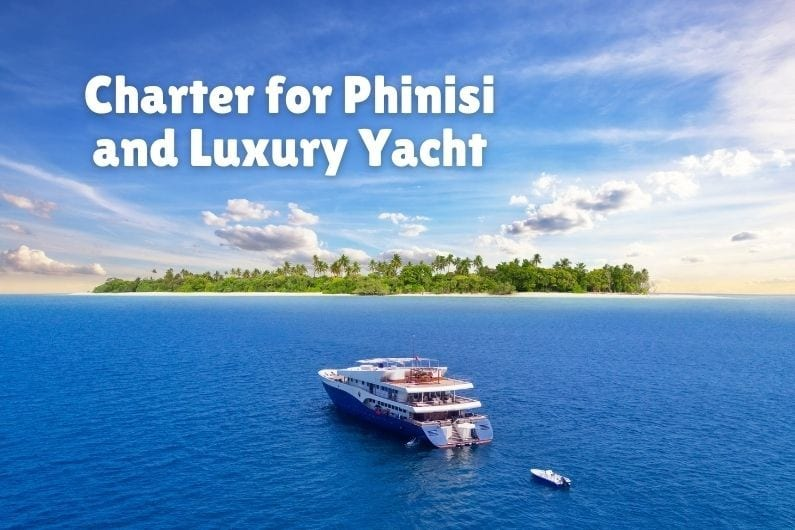 Charter for Phinisi and Luxury Yacht